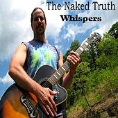 Play & Download Whispers by The Naked Truth | Napster
