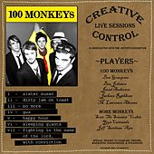 Play & Download Creative Control: Live Sessions by 100 Monkeys | Napster