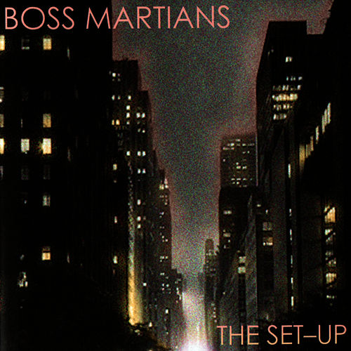 Play & Download The Set-Up by The Boss Martians   Napster