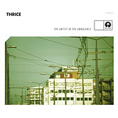 Play & Download The Artist In The Ambulance by Thrice | Napster