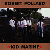 Play & Download Kid Marine by Robert Pollard | Napster