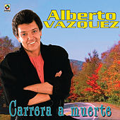 Play & Download Carrera A Muerte by Alberto Vazquez | Napster