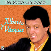 Play & Download De Todo Un Poco by Alberto Vazquez | Napster