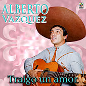 Play & Download Traigo Un Amor by Alberto Vazquez | Napster