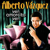 Play & Download Ven Amorcito Ven by Alberto Vazquez | Napster