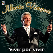 Play & Download Vivir Por Vivir by Alberto Vazquez | Napster