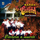 Play & Download Carrera A Muerte by Banda La Costeña | Napster