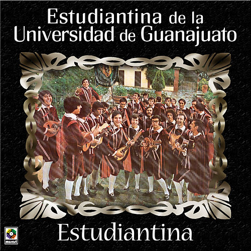 Play & Download Estudiantina by Estudiantina De La Universidad De Guanajuato | Napster