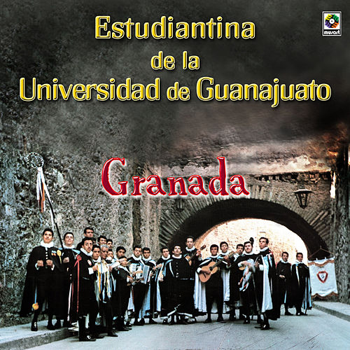 Play & Download Granada by Estudiantina De La Universidad De Guanajuato | Napster