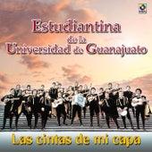 Las Cintas De Mi Capa by Estudiantina De La Universidad De Guanajuato