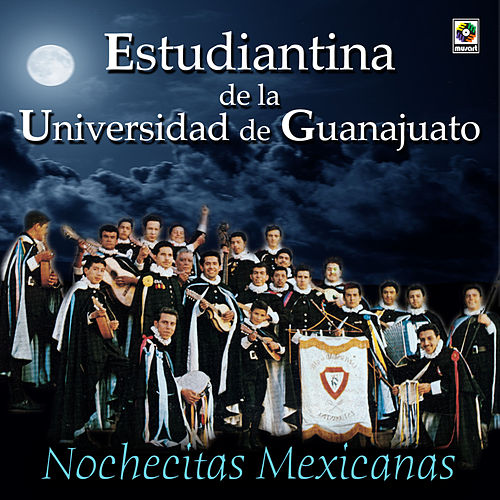 Play & Download Nochesitas Mexicanas by Estudiantina De La Universidad De Guanajuato | Napster