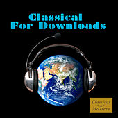 Play & Download Classical For Downloads by Various Artists | Napster