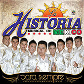 Play & Download Para Siempre by La Historia Musical De Mexico | Napster
