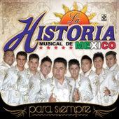 Para Siempre by La Historia Musical De Mexico