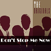 Play & Download Don't Stop Me Now by The Originals | Napster