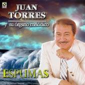 Play & Download Espumas by Juan Torres Y Su Organo Melodico   Napster