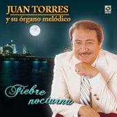 Play & Download Fiebre Nocturna by Juan Torres Y Su Organo Melodico   Napster