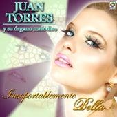 Play & Download Insoportablemente Bella by Juan Torres Y Su Organo Melodico   Napster