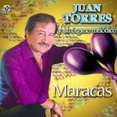 Play & Download Maracas by Juan Torres Y Su Organo Melodico   Napster