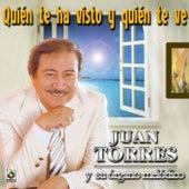 Play & Download Quien Te Ha Visto Quien Te Ve by Juan Torres Y Su Organo Melodico   Napster