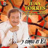 Play & Download Y Como Es El by Juan Torres Y Su Organo Melodico   Napster