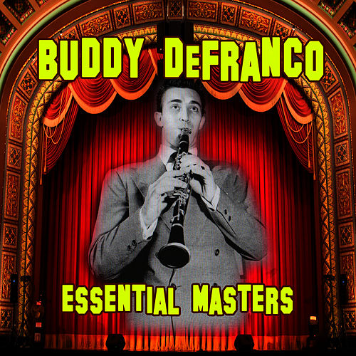 Play & Download Essential Masters by Buddy DeFranco | Napster