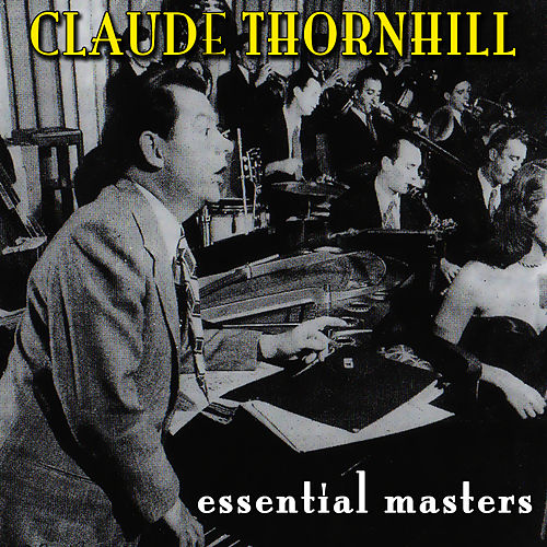 Play & Download Essential Masters by Claude Thornhill | Napster