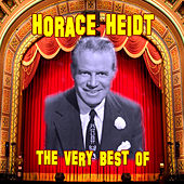 The Very Best Of by Horace Heidt