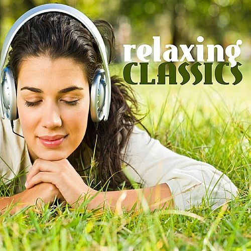 Play & Download Relaxing Classics by Various Artists | Napster