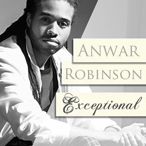 Exceptional by Anwar Robinson