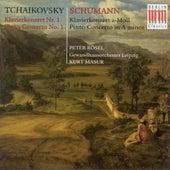 TCHAIKOVSKY, P.I. / SCHUMANN, R.: Piano Concertos (Rosel, Leipzig Gewandhaus, Masur) by Kurt Masur