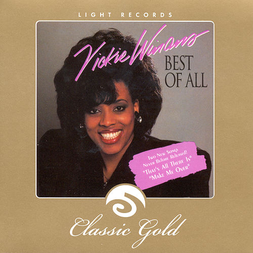 Classic Gold: Best of All by Vickie Winans