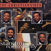 Play & Download Standing Room Only by The Christianaires | Napster