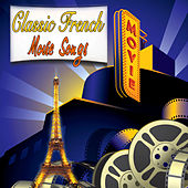 Classic French Movie Songs by Various Artists