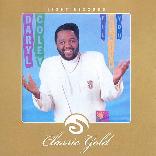 Classic Gold: I'll Be With You by Daryl Coley