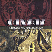 Play & Download Works In Progress by Kansas | Napster