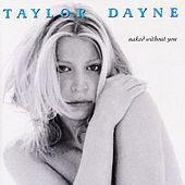 Play & Download Naked Without You by Taylor Dayne | Napster