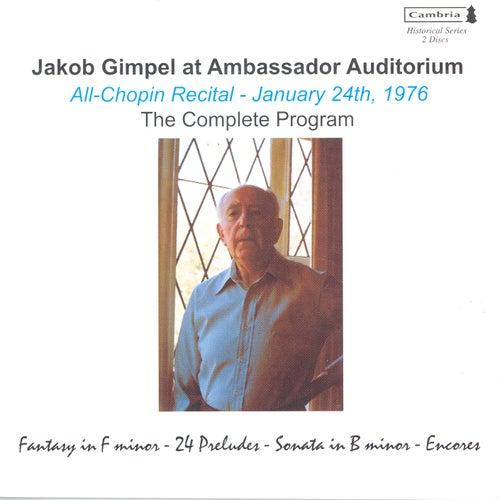 Play & Download CHOPIN, F.: 24 Preludes / Piano Sonata No. 3 / Waltz No. 2 / DEBUSSY, C.: Pour les cinq doigts (Jakob Gimpel at Ambassador Auditorium) by Jakob Gimpel | Napster