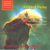 Play & Download DERBY, R.: Quintet for Flute, Strings and Piano / Duo for Horn and Piano / Soliloquy for Solo Horn (Southwest Chamber Music) by Jeff von der Schmidt | Napster