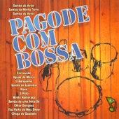 BRAZIL Grupo Tom do Pagode: Pagode com Bossa by Grupo Tom Do Pagode