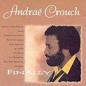 Play & Download Finally by Andrae Crouch | Napster