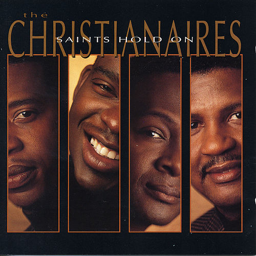Play & Download Saints Hold On by The Christianaires | Napster