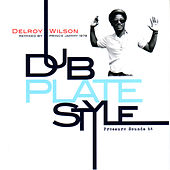 Dub Plate Style by Delroy Wilson
