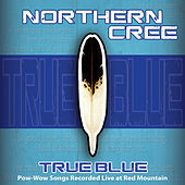 True Blue by Northern Cree