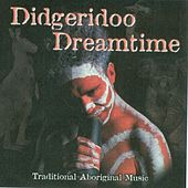Play & Download Didgeridoo Dreamtime by Australian Aboriginal | Napster