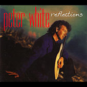 Play & Download Reflections by Peter White | Napster