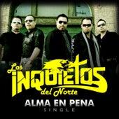 Play & Download Alma En Pena - Single by Los Inquietos Del Norte | Napster