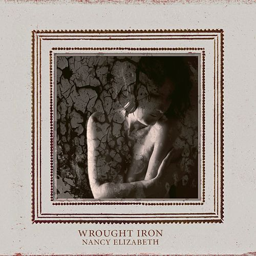 Play & Download Wrought Iron by Nancy Elizabeth | Napster