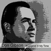 Play & Download A Legend In My Time by Don Gibson | Napster