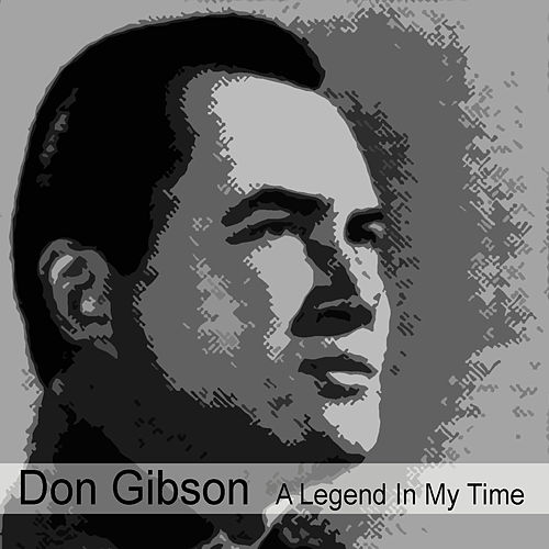 A Legend In My Time by Don Gibson